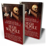 The Collected Supernatural and Weird Fiction of Hugh Walpole—Volume 2